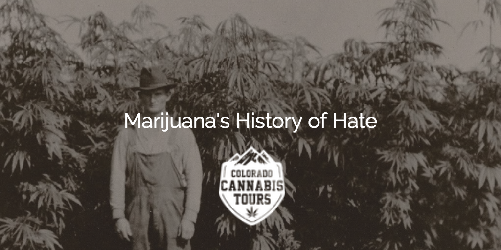 Marijuana's History of Hate